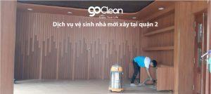 Dịch vụ vệ sinh nhà mới xây tại quận 2