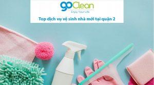 top dịch vụ vệ sinh nhà mới quận 2